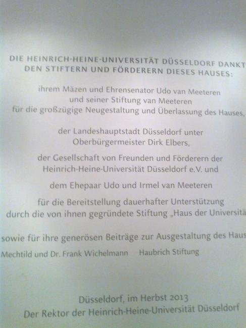"""Heinrich Heine Haus inscription, """"Die Heinrich-Heine-Universität Düsseldorf dankt den Stiftern und Förderern dieses Hauses""""... """"Mäzen und Ehrensenator Udo van Meeteren und seiner Stiftung""""....."""